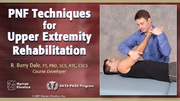 PNF Techniques for Upper Extremity Rehabilitation Course-NT