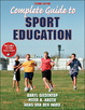 Complete Guide to Sport Education 2nd Edition eBook With Online Resources