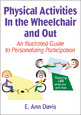 Physical Activities In the Wheelchair and Out Cover