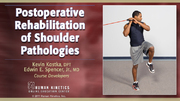 Postoperative Rehabilitation of Shoulder Pathologies Online CE Course With eBook