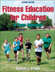Fitness Education for Children 2nd Edition eBook Cover
