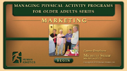 Managing Physical Activity Programs for Older Adults course: Marketing