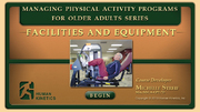 Managing Physical Activity Programs for Older Adults course: Facilities and Equipment