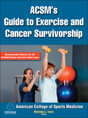 ACSM's Guide to Exercise and Cancer Survivorship eBook