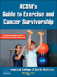 ACSM's Guide to Exercise and Cancer Survivorship eBook Cover