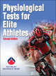 Physiological Tests for Elite Athletes-2nd Edition Cover