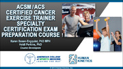 ACSM/ACS Certified Cancer Exercise Trainer Specialty Certification Enhanced Online Exam Prep/CE Course Without Book