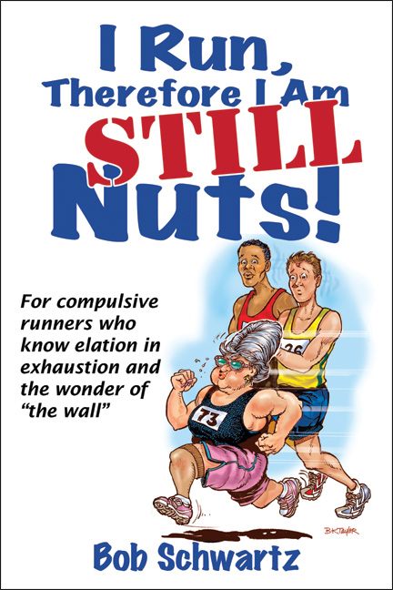 I Run, Therefore I Am STILL Nuts!