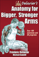 Delavier's Anatomy for Bigger, Stronger Arms Cover
