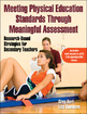 Meeting Physical Education Standards Through Meaningful Assessment (With Web Resource) Cover