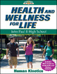 Health and Wellness for Life eBook With Online Study Guide: John Paul II High School Cover