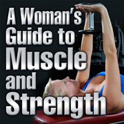 Woman's Guide to Muscle and Strength-iPhone, A