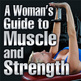 Woman's Guide to Muscle and Strength-iPhone, A Cover