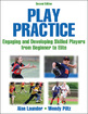 Shaping practice makes play suitable for every performance level