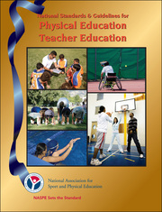 National Standards and Guidelines for Physical Education Teacher Education-3rd Edition