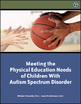 Meeting the Physical Education Needs of Children With Autism Spectrum Disorder Cover