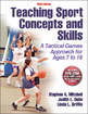 Teaching Sport Concepts and Skills-3rd Edition Cover