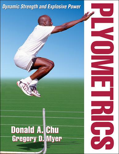 Plyometrics - Donald A  Chu, Gregory Myer