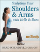 Sculpting Your Shoulders & Arms With Bells & Bars Mini eBook