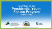 Essentials of the Presidential Youth Fitness Program Course