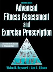 Advanced Fitness Assessment and Exercise Prescription 7th Edition With Online Video