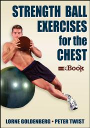 Strength Ball Exercises for the Chest Mini eBook