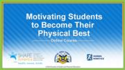Motivating Students to Become Their Physical Best Online Course