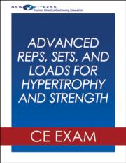 Advanced Reps, Sets, and Loads for Hypertrophy & Strength Webinar CE Exam
