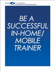 Be a Successful In-Home/Mobile Trainer Online CE Course