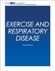 Exercise and Respiratory Disease Online CE Course-4th Edition