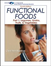 Functional Foods Part 1: Legumes, Grains, Fruits & Vegetables Online CE Course-4th Edition