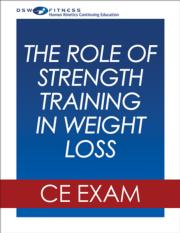 Role of Strength Training in Weight Loss Webinar CE Exam