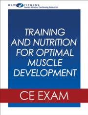 Training and Nutrition for Optimal Muscle Development Webinar CE Exam