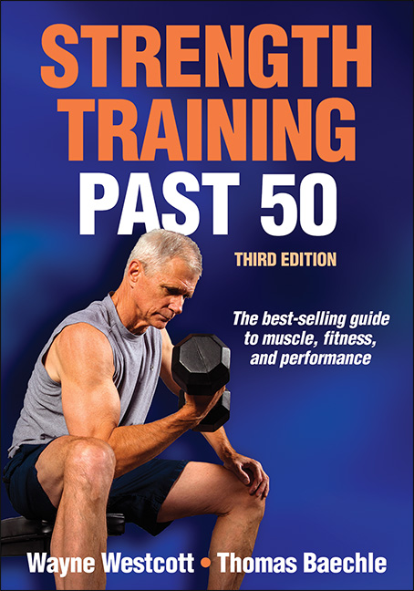 Strength Training Past 50-3rd Edition