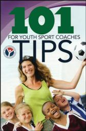 101 Tips for Youth Sport Coaches 50 Qty