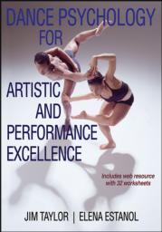 Dance Psychology for Artistic and Performance Excellence eBook With Web Resource