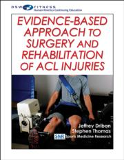 Evidence-Based Approach to Surgery and Rehabilitation of ACL Injuries Print CE Course