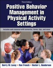 Positive Behavior Management in Physical Activity Settings 3rd Edition eBook With Web Resource