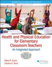 Health and Physical Education for Elementary Classroom Teachers With Web Resource