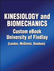 Kinesiology and Biomechanics Custom eBook: University of Findlay (Loudon, McGinnis, Knudson)