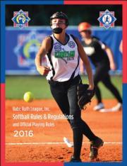 2016 Babe Ruth League Softball Rules and Regulations e-book