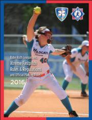 2016 Babe Ruth League Extreme Fastpitch Rules and Regulations e-book