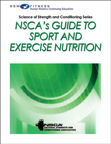 NSCA's Guide to Sport and Exercise Nutrition Online CE