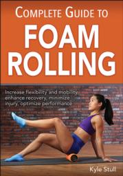 Complete Guide to Foam Rolling eBook