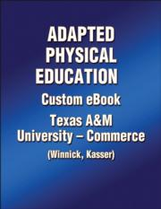 Adapted Physical Education Custom eBook: Texas A&M University-Commerce (Winnick, Kasser)