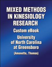Mixed Methods in Kinesiology Research Custom eBook: University of North Carolina at Greensboro (Amonette, Thomas)