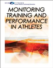 Monitoring Training and Performance in Athletes Print CE Course