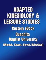 Adapted Kinesiology & Leisure Studies Custom eBook: Ouachita Baptist University (Winnick, Kasser, Horvat, Robertson)