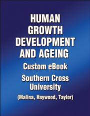 Human Growth Development and Ageing Custom Ebook: Southern Cross University (Malina, Haywood, Taylor)
