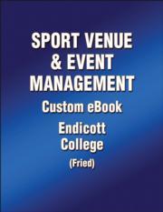 Sport Venue and Event Management Custom Ebook: Endicott College (Fried)